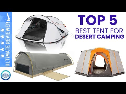 ✔️Top 5: Best Tent for Desert Camping in 2021 (Tested & Reviewed) | Tent Buying Guide