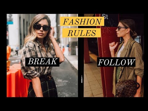 18 FASHION RULES: WHICH TO BREAK & WHICH TO FOLLOW