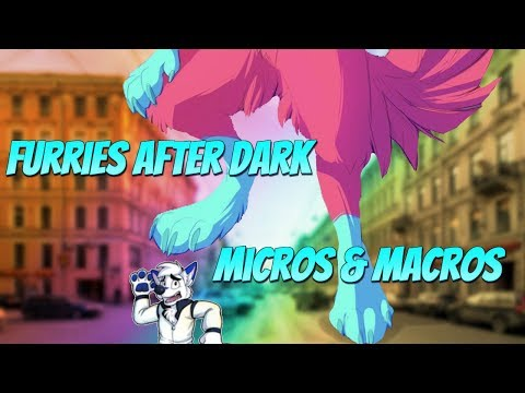 Furries After Dark: Episode 5 Micro/Macro Ft Marks Barks