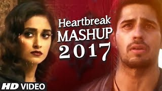 HEARTBREAK MASHUP Bollywood Remix 2017 | DJ YOG...