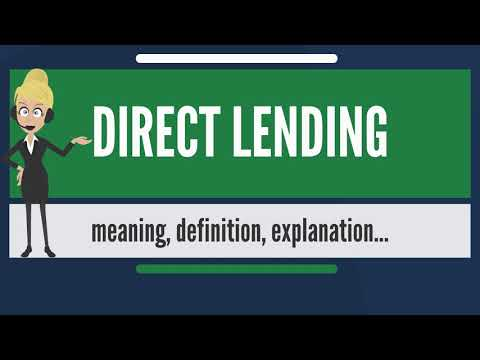 What is DIRECT LENDING? What does DIRECT LENDING mean? DIRECT LENDING meaning & explanation