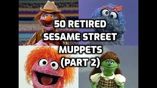50 Retired Sesame Street Muppets (Part 2)