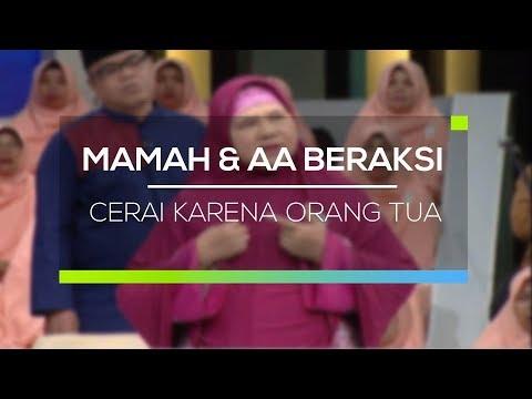 Mamah dan Aa Beraksi - Cerai Karena Orang Tua