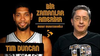 Tim Duncan I Murat Murathanoğlu ile Bir Zamanlar Amerika #30