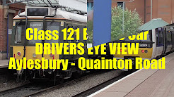 Class 121 Bubble Car DRIVERS EYE VIEW: Aylesbury to Quainton Road
