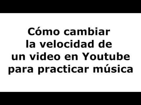 Cómo reducir la velocidad de un video de Youtube para practicar música.