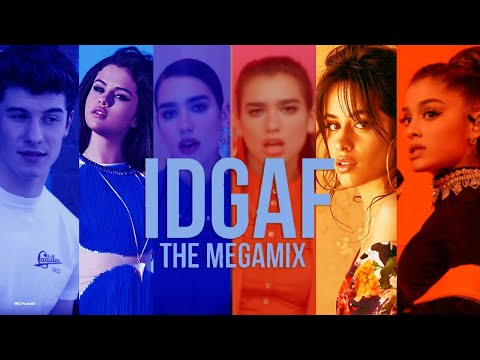 IDGAF | THE MEGAMIX feat. DUA LIPA,CAMILA CABELLO,ARIANA GRANDE,SELENA GOMEZ,SHAWN MENDES & MORE