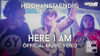 Hochanstaendig feat. Mhina - Here I Am (Official Video)