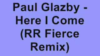 Paul Glazby - Here I Come (RR Fierce Remix)