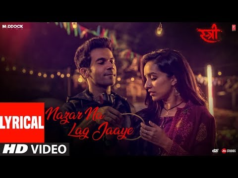 Mix - Nazar Na Lag Jaaye With Lyrics | STREE | Rajkummar Rao, Shraddha Kapoor | Ash King & Sachin-Jigar