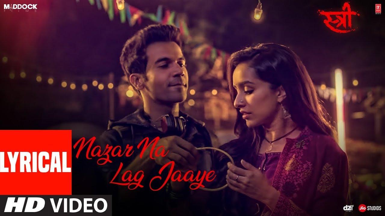 Nazar Na Lag Jaaye With Lyrics | STREE | Rajkummar Rao, Shraddha Kapoor |  Ash King & Sachin-Jigar