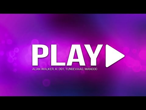 alan-walker,-k-391,-tungevaag,-mangoo-‒-play-(lyrics)