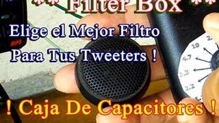 caja seleccion de filtros o capacitores para tweeter