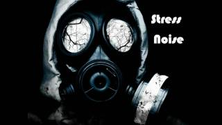 Stress Noise - DUB Mix 3/6