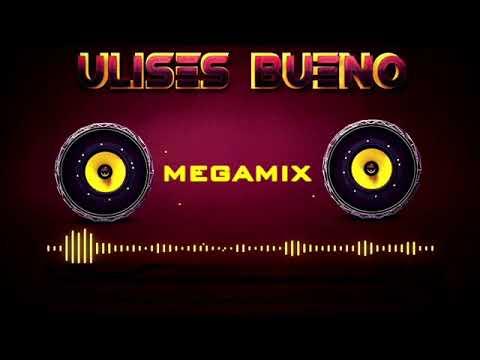Ulises Bueno Megamix