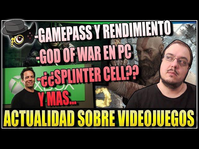 GOD OF WAR CONFIRMADO PARA PC, GAME PASS Y SU RENDIMIENTO, ¿¿NUEVO SPLINTER CELL?? Y MAS...