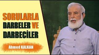 Cuma Hutbesi; Sorularla Darbeler ve Darbeciler - Ahmed KALKAN