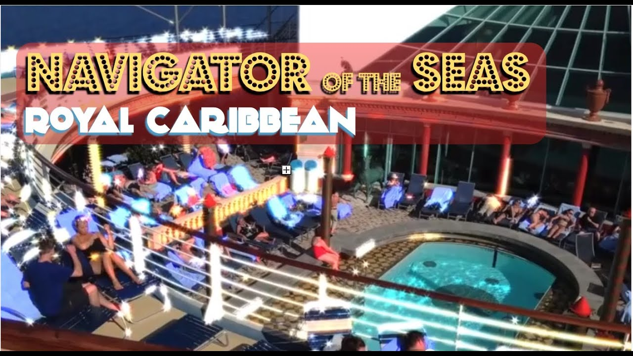 Royal Caribbeans Navigator of the Seas Tour  YouTube