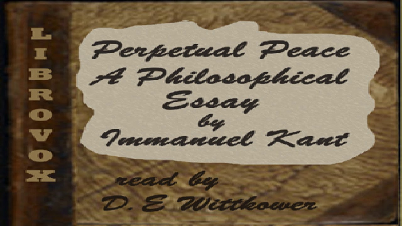 Write An Essay About Your Life Experience Perpetual Peace A Philosophic Essay Trueblood Translation  Immanuel Kant   Modern   Animal Experimentation Essays also Role Model Essays Perpetual Peace A Philosophic Essay Trueblood Translation  How To Write An Essay From An Interview