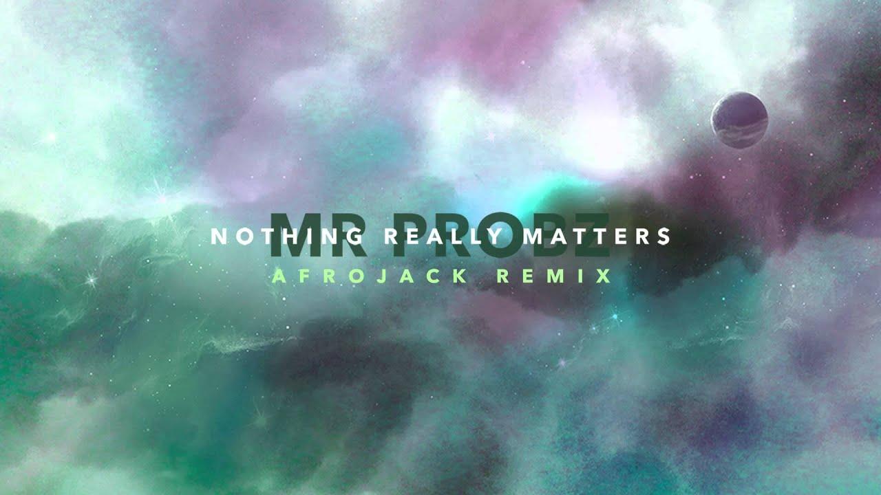 nothing really matters remix afrojack