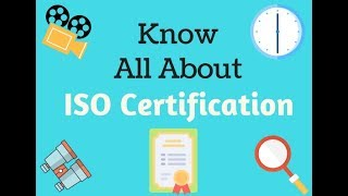 Know the fundamentals of the ISO certification.
