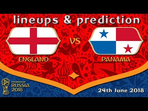 England vs Panama Prediction and Lineups 24th June FIFA World Cup 2018 : Matchday 2 : Group G