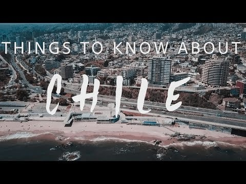 10 ESSENTIAL Things To Know Before You Go To Chile