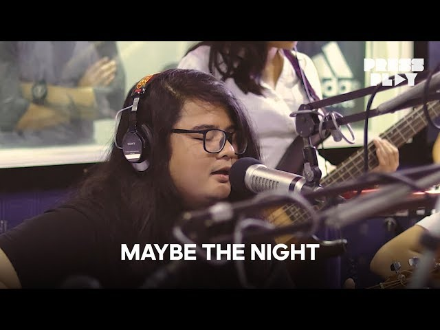 Press Play: Ben&Ben - Maybe the Night