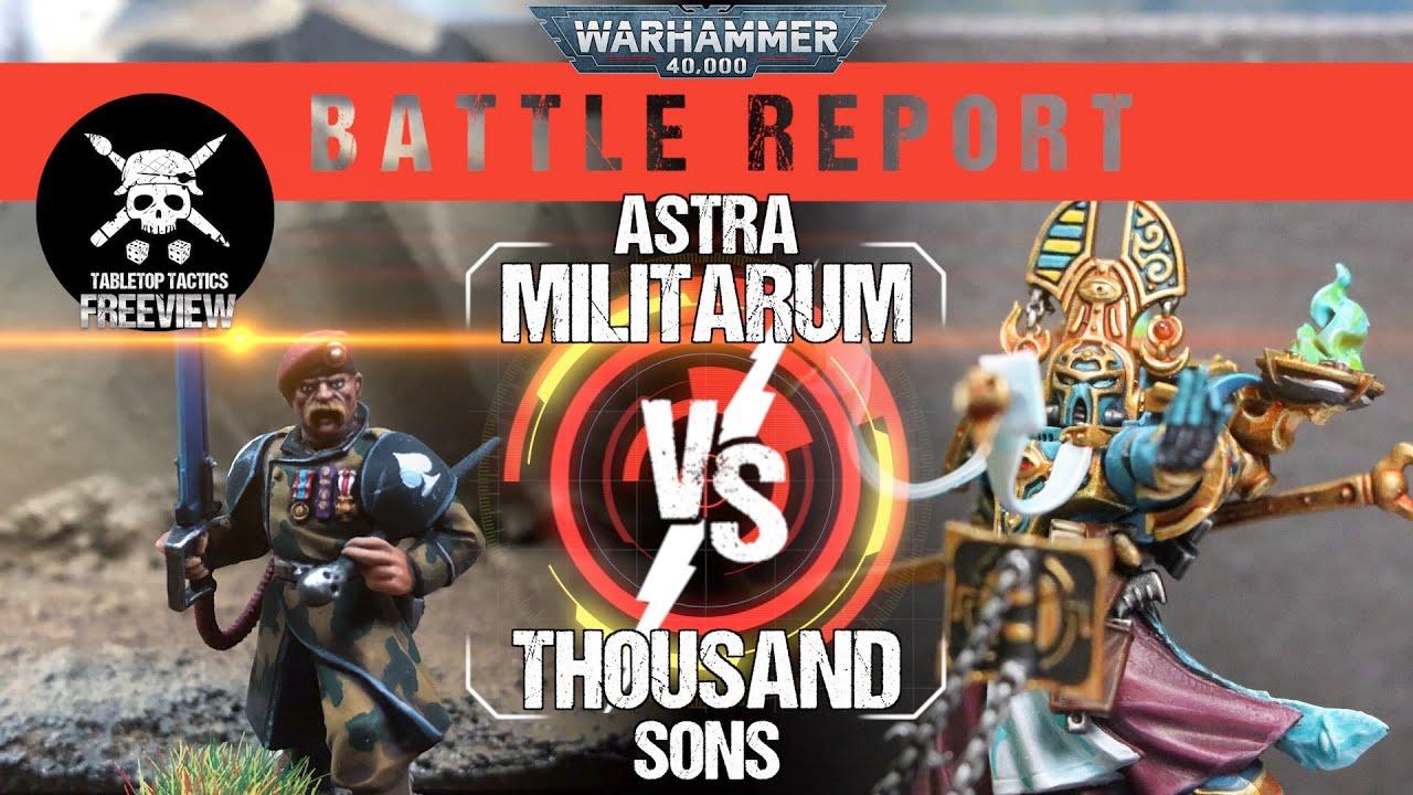 Warhammer 40,000 Battle Report: Astra Militarum vs Thousand Sons 2000pts