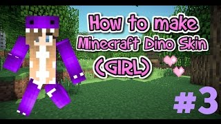 How to make a Minecraft Dino Skin (GIRL) #3