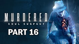 Murdered: Soul Suspect Walkthrough Part 15 - Baxter (PS4 Gameplay Commentary)