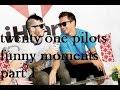 twenty one pilots funny moments (part 1)