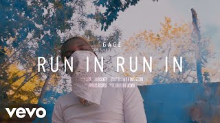 Gage - Run In (Official Video)