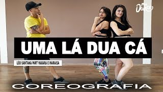Uma Lá Duas Cá - Léo Santana Part. Maiara e Maraisa (Coreografia) Mix Dance