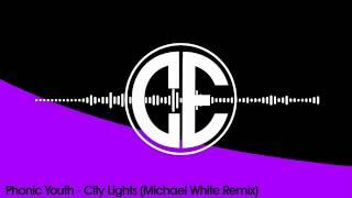 Phonic Youth - City Lights (Michael White Remix)
