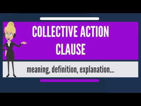 What is COLLECTIVE ACTION CLAUSE? What does COLLECTIVE ACTION CLAUSE mean?
