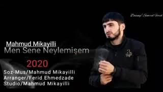 Mahmud Mikayilli - Men Sene Neylemisem  (Yeni 2020)