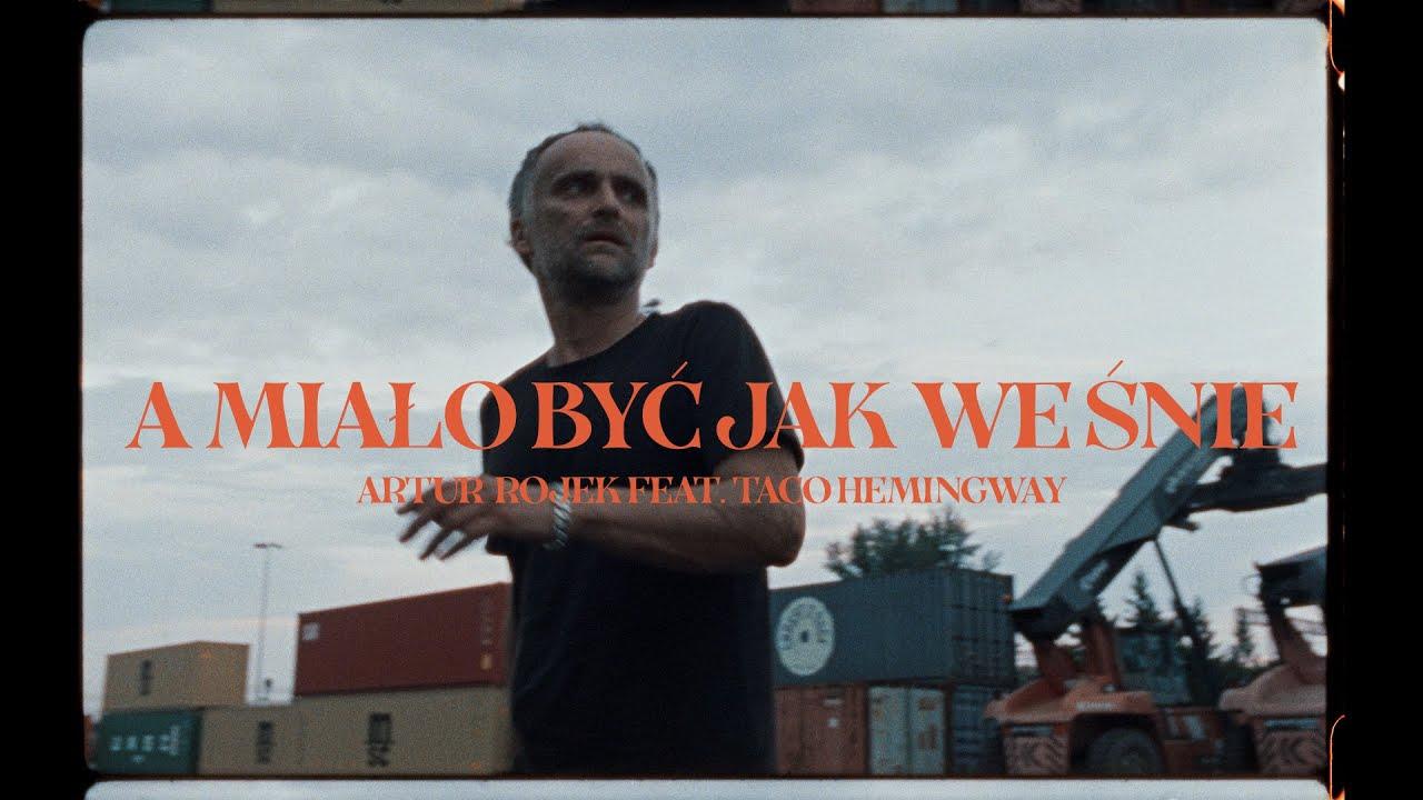 Artur Rojek – A miało być jak we śnie (feat. Taco Hemingway)