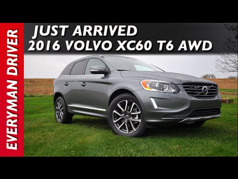 Just Arrived: 2016 Volvo XC60 T6 AWD on Everyman Driver