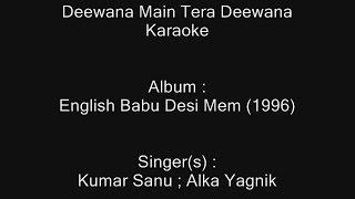 Deewana Main Tera Deewana - Karaoke - English Babu Desi Mem (1996) - Kumar Sanu ; Alka Yagnik