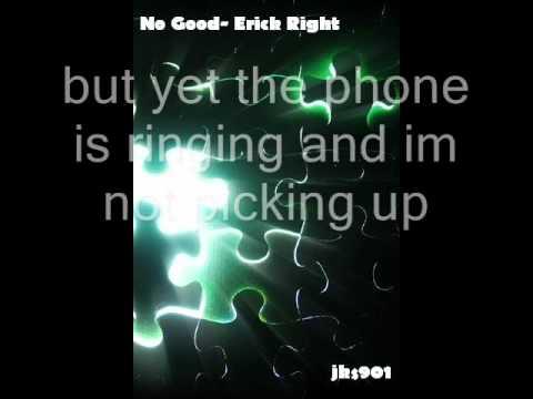 Erick Right- No Good