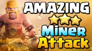AMAZING Clash of Clans Skill | 3 Star Miner Attack Strategy at TH11