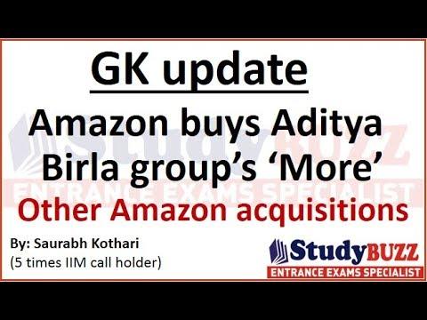 GK update for IIFT, XAT, CMAT, SNAP, TISS- Amazon buys Aditya Birla group 'More'