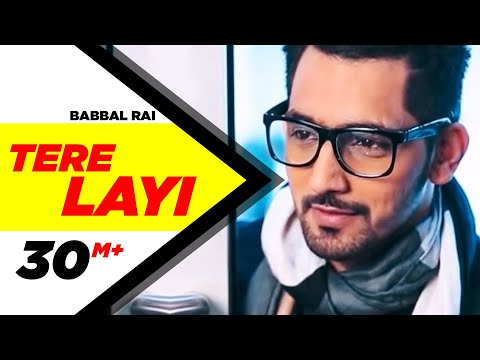 Tere Layi Full Song | Babbal Rai | Girlfriend | Latest Punjabi Songs | Speed Records