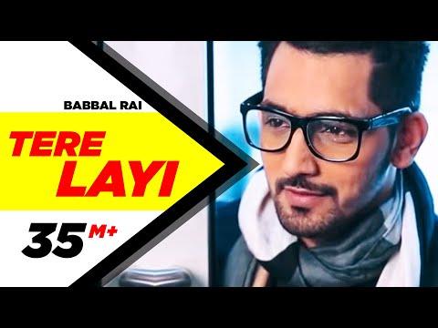 Tere Layi  Song  Babbal Rai  Girlfriend  Latest Punjabi Songs  Speed Records