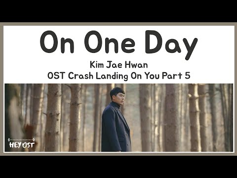 Kim Jae Hwan (김재환) - On One Day (어떤 날엔) OST Crash Landing On You Part 5 | Lyrics