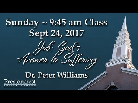 "Guest Speaker, Dr. Peter Williams - ""Job: God's Answer to Suffering"""