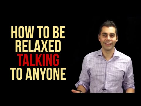 The Skill Of Self-Confidence: How To Be Relaxed Talking To Anyone