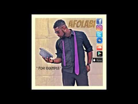 AFOLABI   For Example Afolabi Music Group Afro-Pop New August 22,2016
