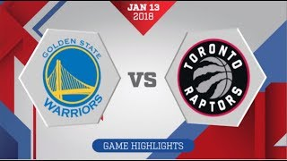 Golden State Warriors vs Toronto Raptors: January 13, 2018
